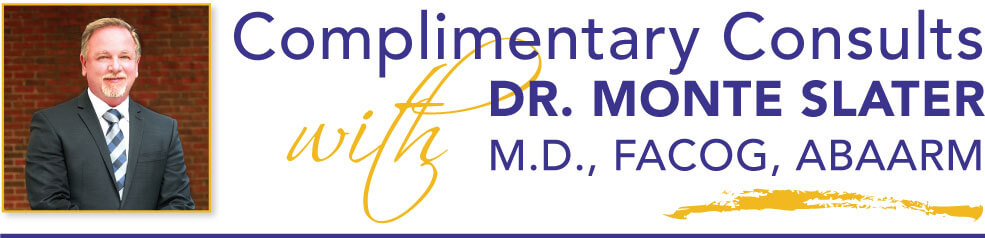Complimentary Consults with Dr. Monte Slater