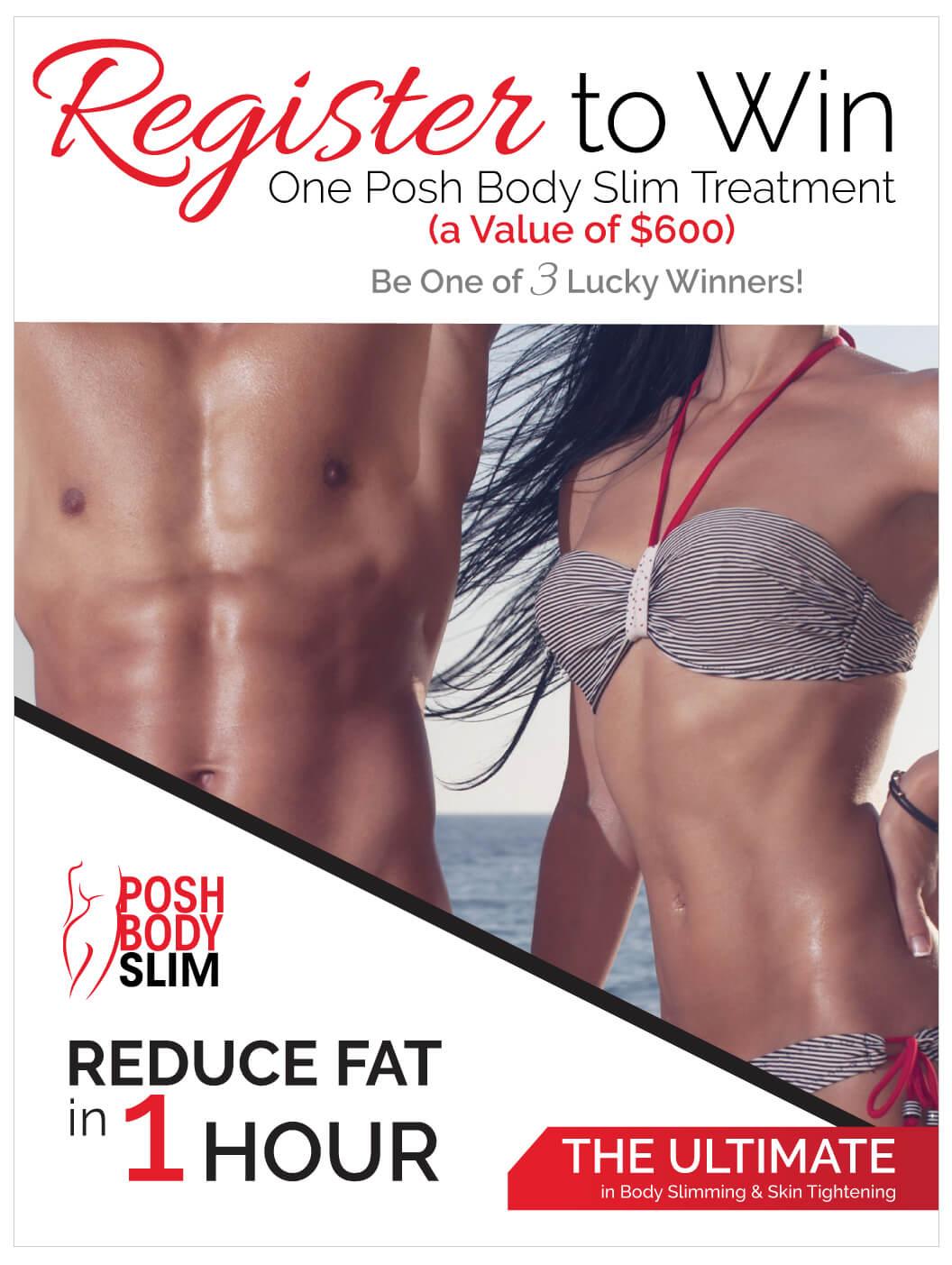 Register To Win one Posh Body Slim Treatment