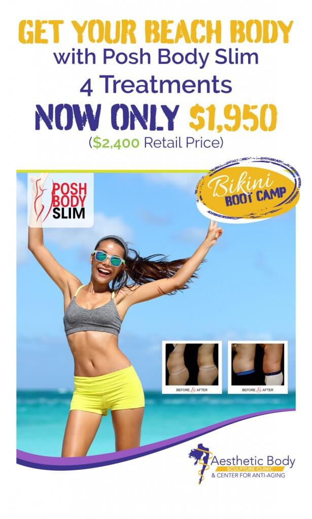 Our Top Medical Spa Services include Posh Body Slim. Get Your Beach Body with Posh Body Slim 4 Treatments NOW ONLY $1,950 ($2,400 Retail Price)